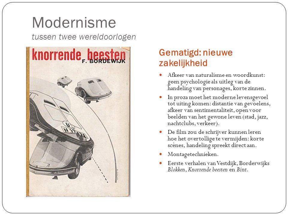 Modernisme tussen twee wereldoorlogen Gematigd: nieuwe zakelijkheid Afkeer van naturalisme en woordkunst: geen psychologie als uitleg van de handeling