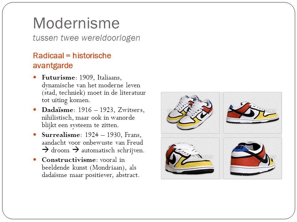 Modernisme tussen twee wereldoorlogen Radicaal = historische avantgarde Futurisme: 1909, Italiaans, dynamische van het moderne leven (stad, techniek)