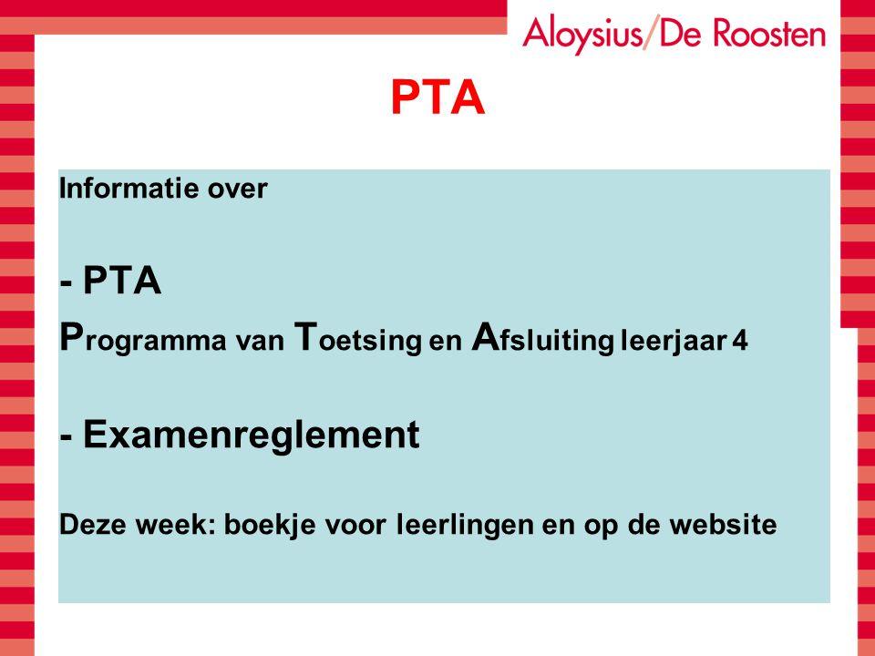 PTA Informatie over - PTA P rogramma van T oetsing en A fsluiting leerjaar 4 - Examenreglement Deze week: boekje voor leerlingen en op de website