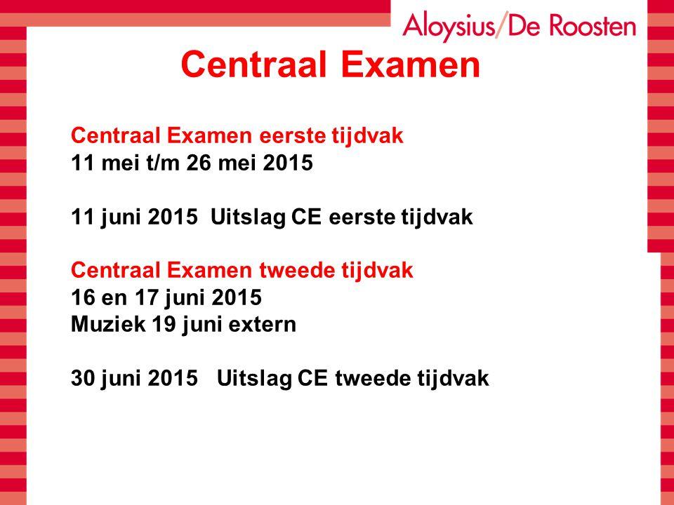 Centraal Examen Centraal Examen eerste tijdvak 11 mei t/m 26 mei 2015 11 juni 2015 Uitslag CE eerste tijdvak Centraal Examen tweede tijdvak 16 en 17 j