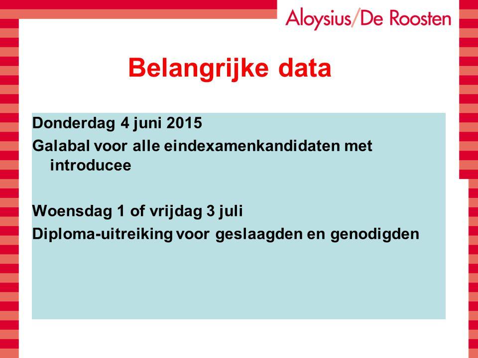 Belangrijke data Donderdag 4 juni 2015 Galabal voor alle eindexamenkandidaten met introducee Woensdag 1 of vrijdag 3 juli Diploma-uitreiking voor gesl