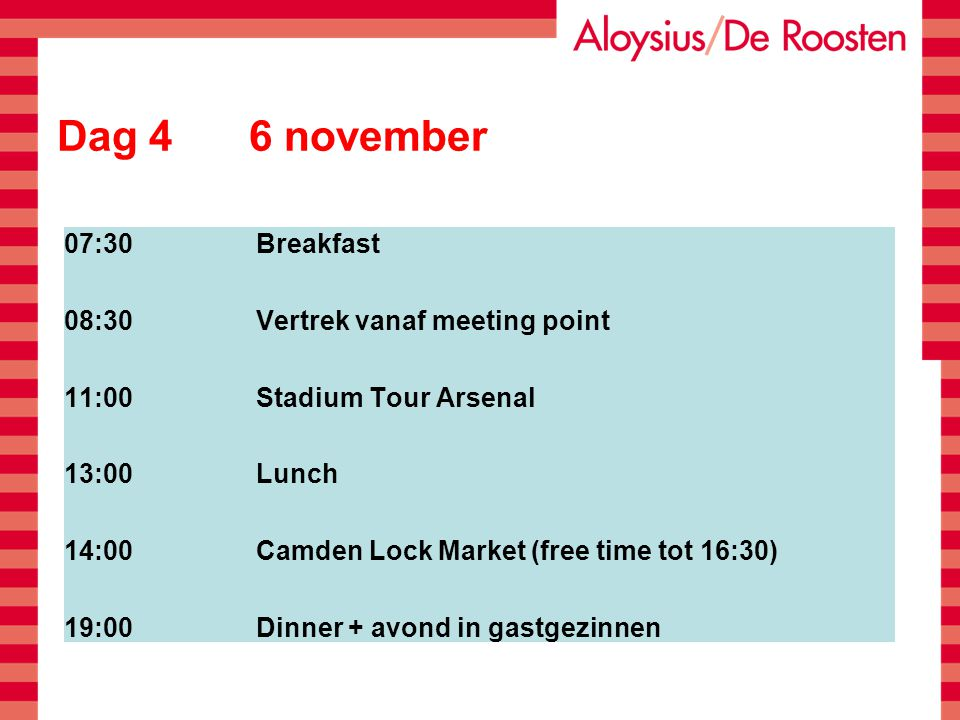 Dag 5 7 november 07:30Breakfast 09:00Vertrek vanaf meeting point 10:30Canterbury 13:00Lunch 14:00Overtocht shuttle Folkestone- Calais 15:30Aankomst Calais 21:30Aankomst school
