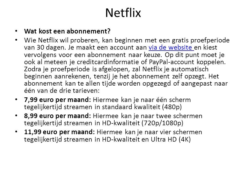 Netflix Wat kost een abonnement? Wie Netflix wil proberen, kan beginnen met een gratis proefperiode van 30 dagen. Je maakt een account aan via de webs