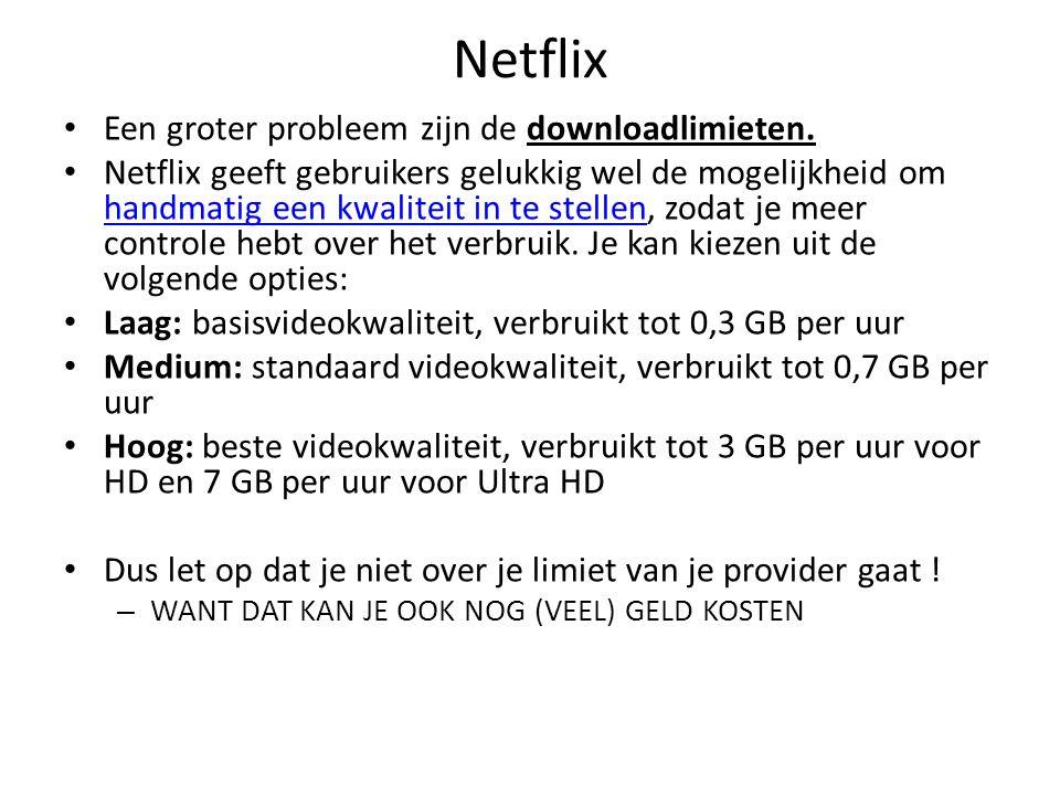 Netflix Een groter probleem zijn de downloadlimieten. Netflix geeft gebruikers gelukkig wel de mogelijkheid om handmatig een kwaliteit in te stellen,