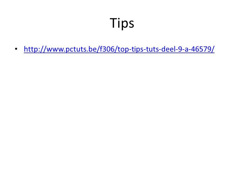 http://www.pctuts.be/f306/top-tips-tuts-deel-9-a-46579/