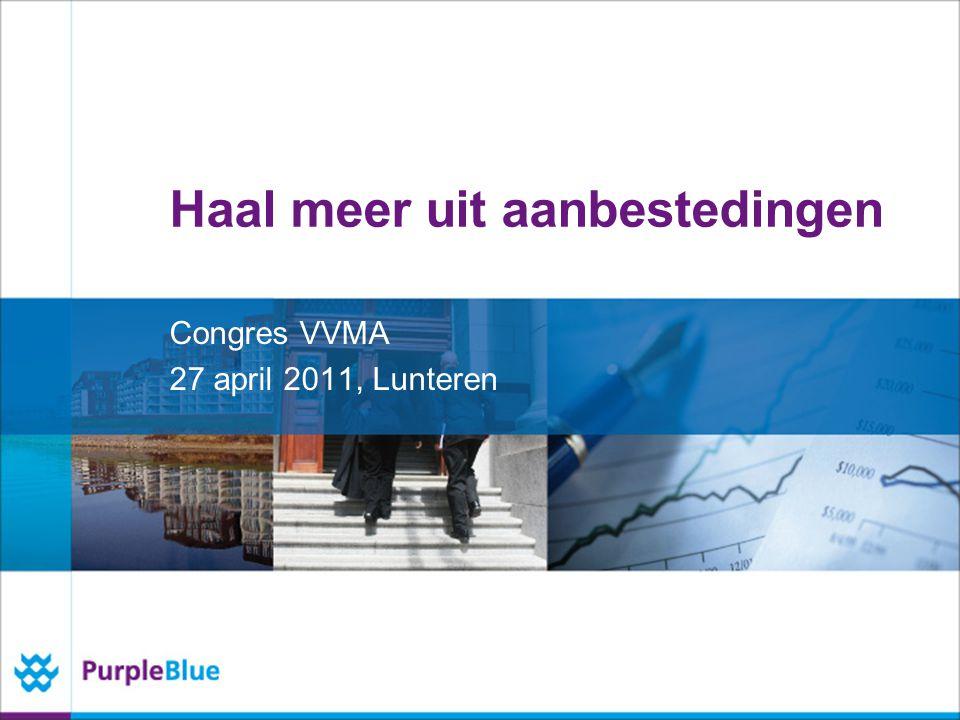 Haal meer uit aanbestedingen Congres VVMA 27 april 2011, Lunteren