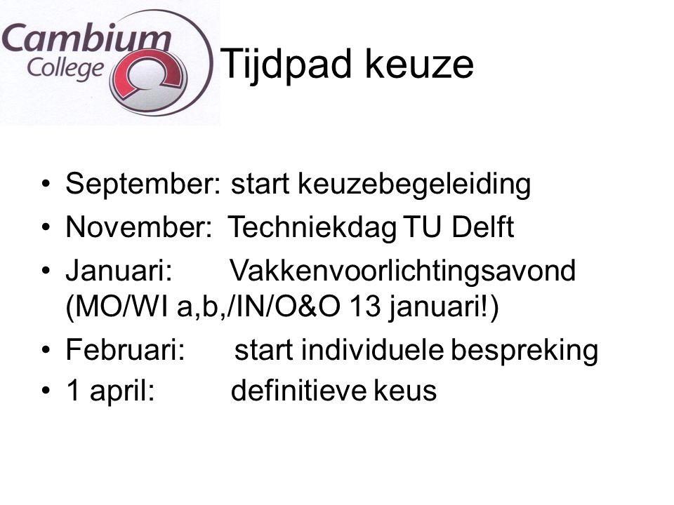 l Tijdpad keuze September:start keuzebegeleiding November: Techniekdag TU Delft Januari: Vakkenvoorlichtingsavond (MO/WI a,b,/IN/O&O 13 januari!) Febr