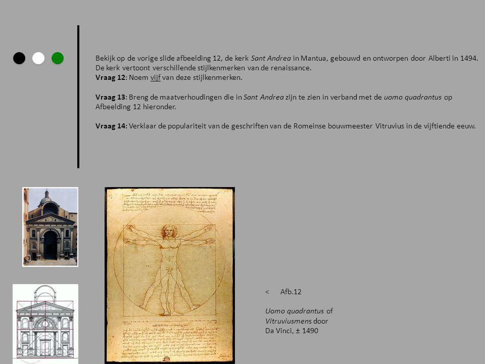 Bekijk op de vorige slide afbeelding 12, de kerk Sant Andrea in Mantua, gebouwd en ontworpen door Alberti in 1494. De kerk vertoont verschillende stij