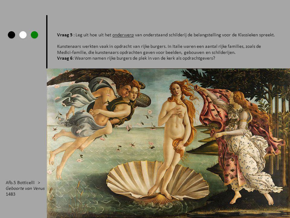 Vraag 5 : Leg uit hoe uit het onderwerp van onderstaand schilderij de belangstelling voor de Klassieken spreekt. Kunstenaars werkten vaak in opdracht