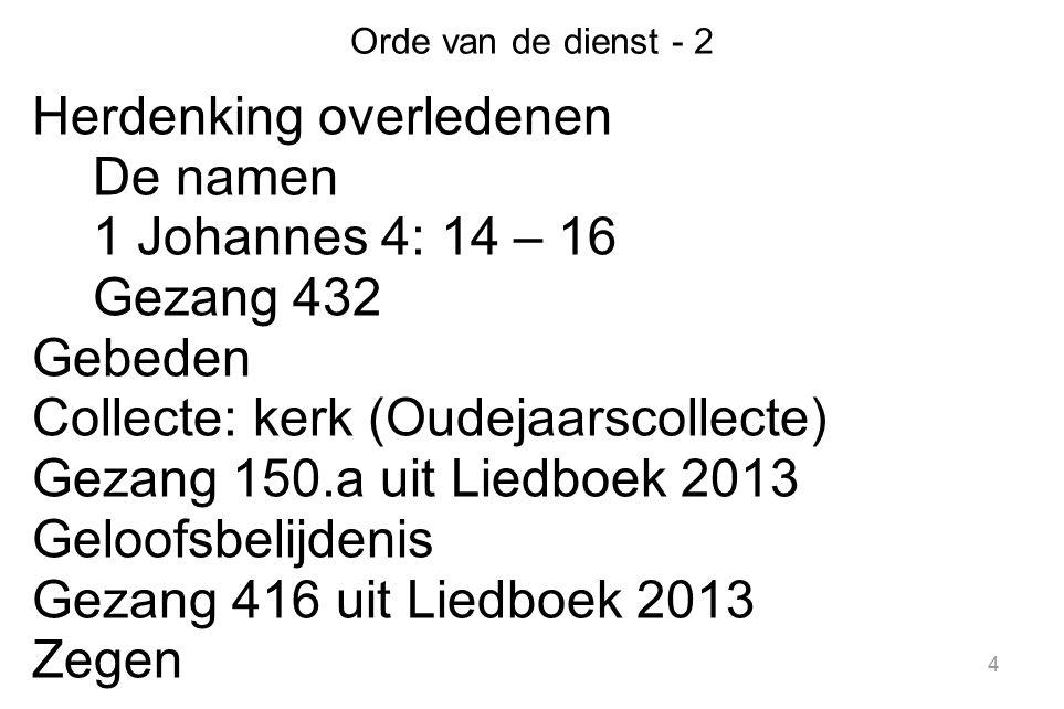 Gezang 150a uit Liedboek 2013: 1, 2, 3 en 4 4 Geprezen zij God.