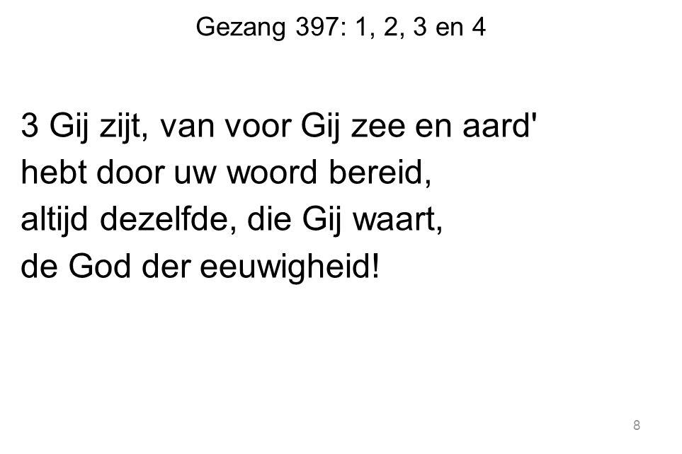 Gezang 21: 1, 3 en 7 3 Welgelukzalig is ieder te noemen, die Jakobs God als helper heeft.