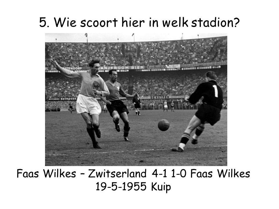 Faas Wilkes – Zwitserland 4-1 1-0 Faas Wilkes 19-5-1955 Kuip