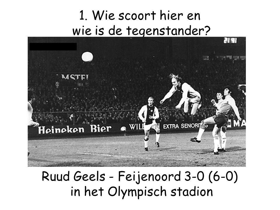 Ruud Geels - Feijenoord 3-0 (6-0) in het Olympisch stadion