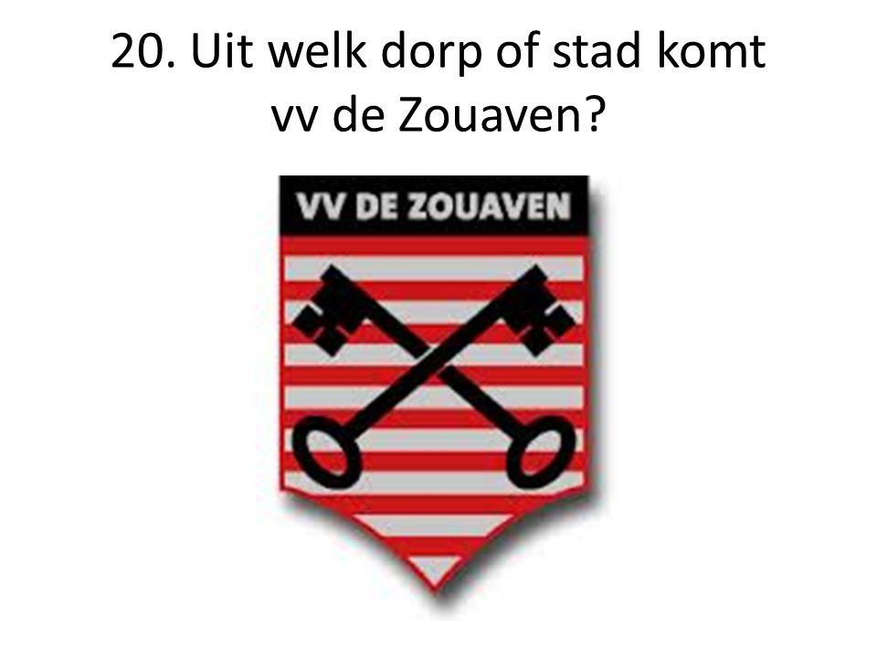 20. Uit welk dorp of stad komt vv de Zouaven?