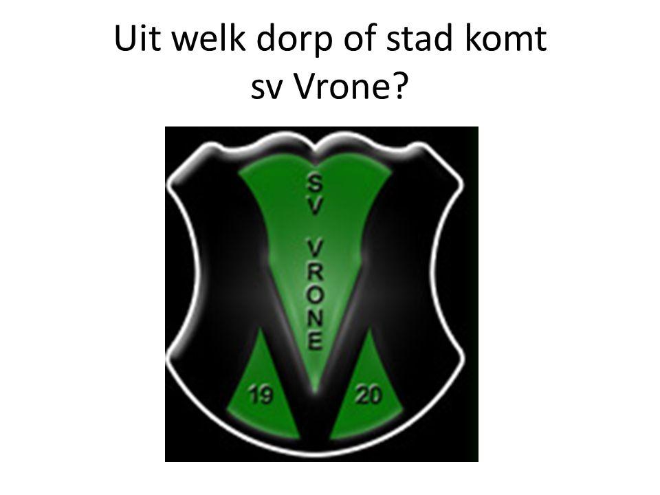 Uit welk dorp of stad komt sv Vrone?