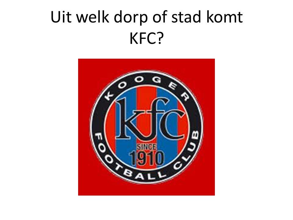 Uit welk dorp of stad komt KFC