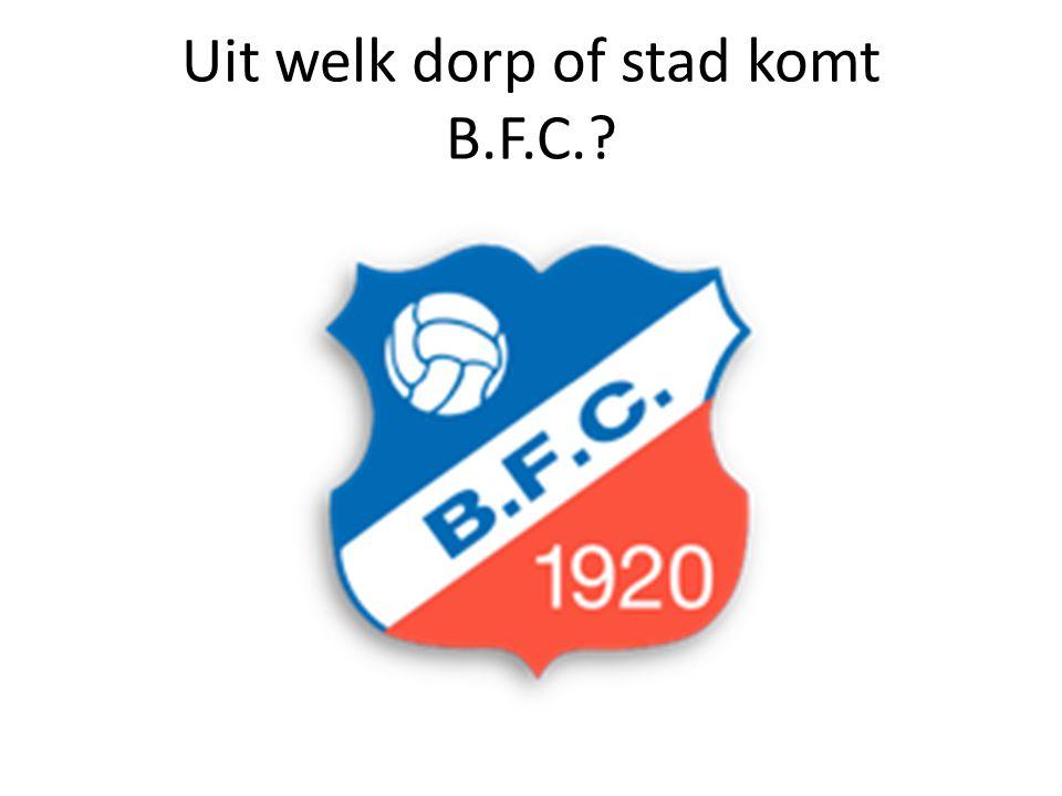 Uit welk dorp of stad komt B.F.C.?