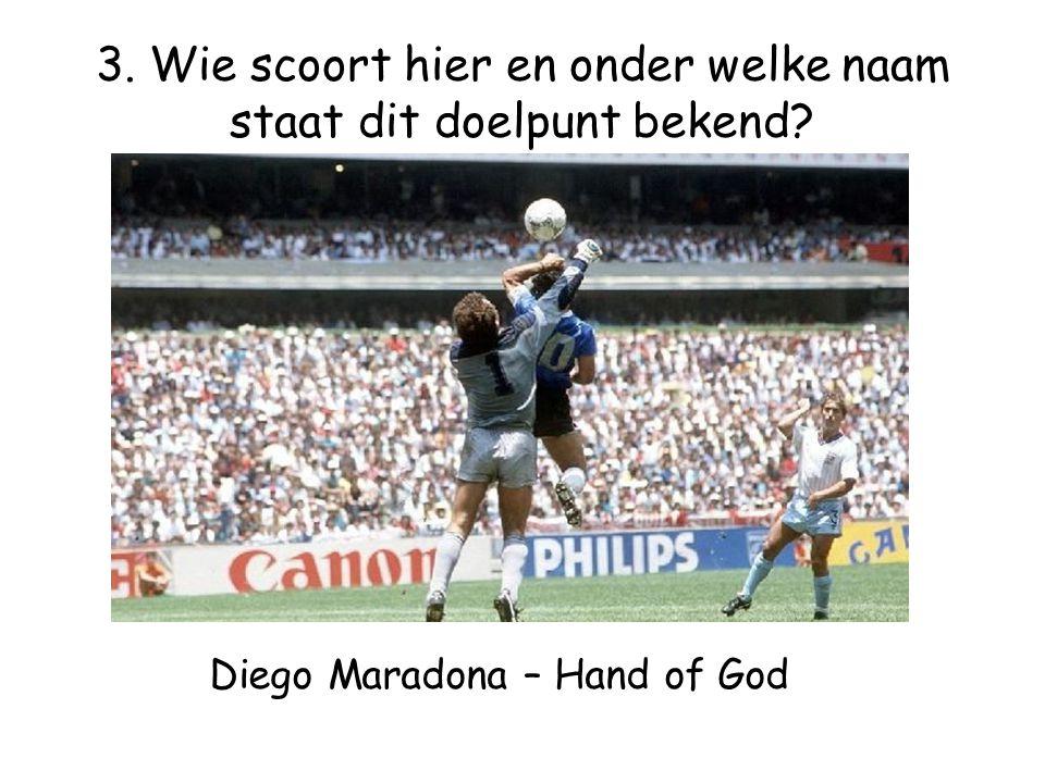 Diego Maradona – Hand of God 3. Wie scoort hier en onder welke naam staat dit doelpunt bekend?