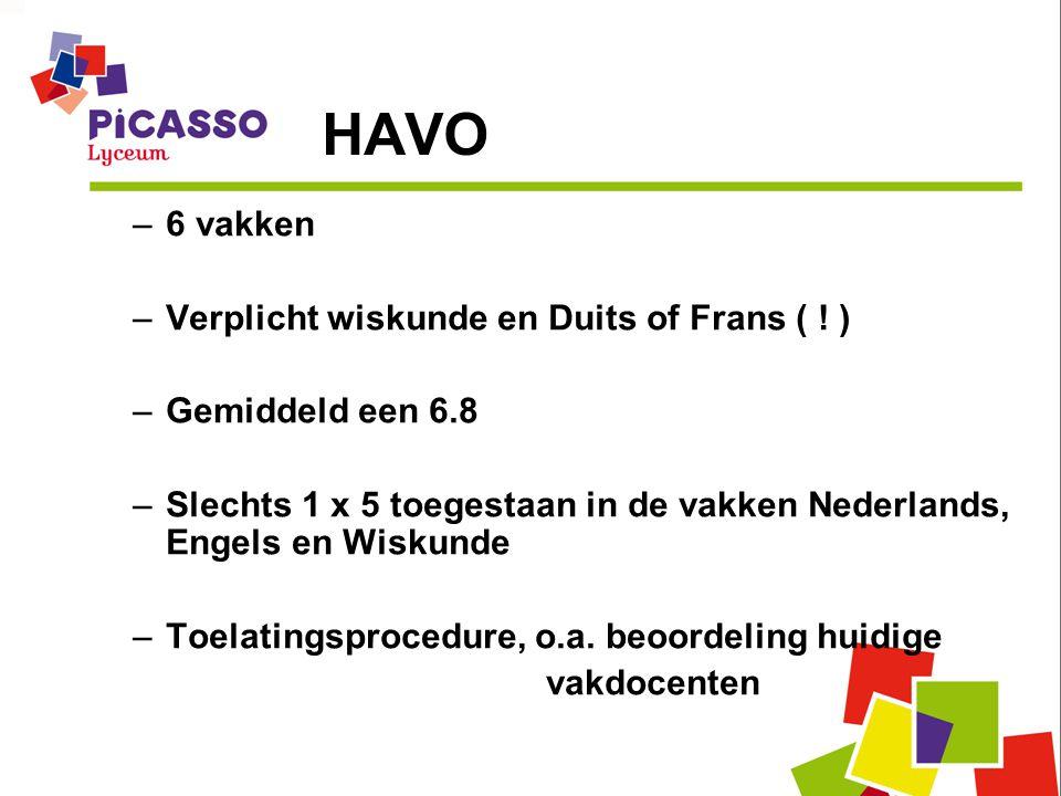 HAVO –6 vakken –Verplicht wiskunde en Duits of Frans ( .