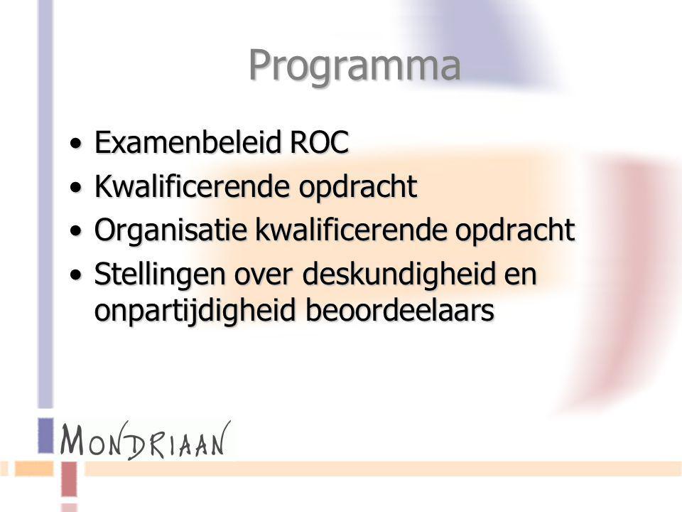 Programma Examenbeleid ROCExamenbeleid ROC Kwalificerende opdrachtKwalificerende opdracht Organisatie kwalificerende opdrachtOrganisatie kwalificerend