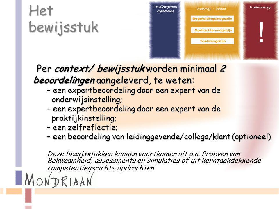 Per context/ bewijsstuk worden minimaal 2 beoordelingen aangeleverd, te weten: Per context/ bewijsstuk worden minimaal 2 beoordelingen aangeleverd, te