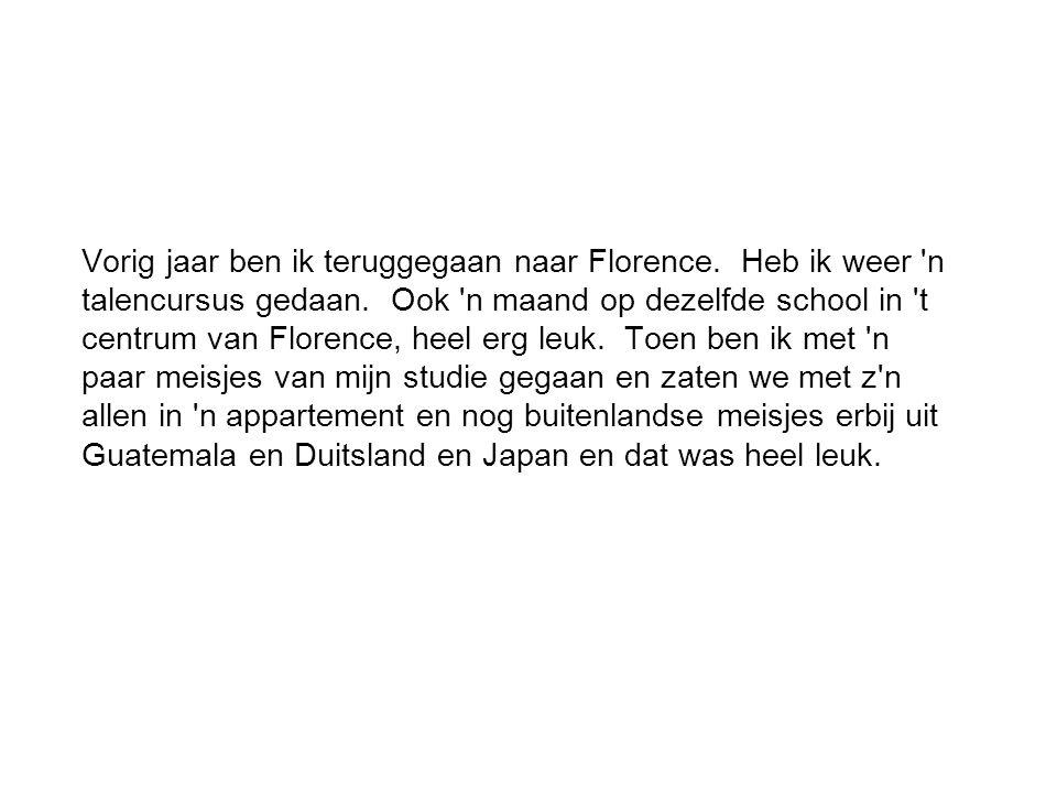 Toen is ook n vriend van mij langsgekomen uit Nederland, twee weken en n vriendin van ons, uit Nederland ook.