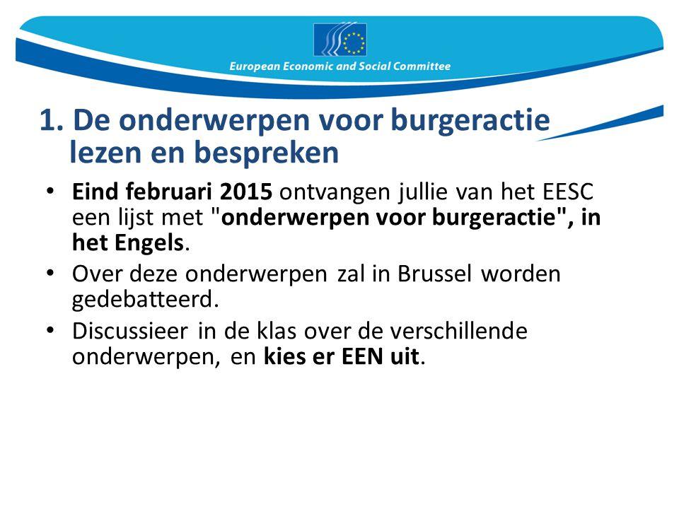 Eind februari 2015 ontvangen jullie van het EESC een lijst met