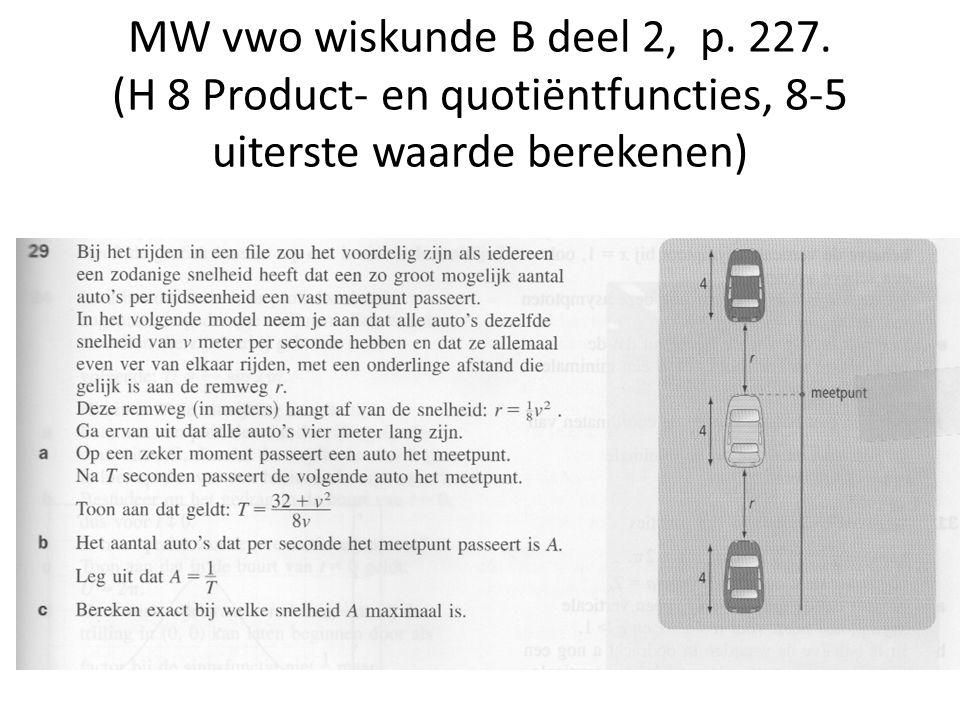 MW vwo wiskunde B deel 2, p. 227. (H 8 Product- en quotiëntfuncties, 8-5 uiterste waarde berekenen)
