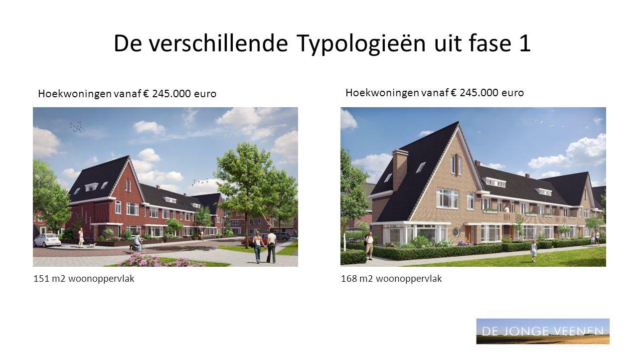 De verschillende Typologieën uit fase 1 Hoekwoningen vanaf € 245.000 euro 151 m2 woonoppervlak168 m2 woonoppervlak