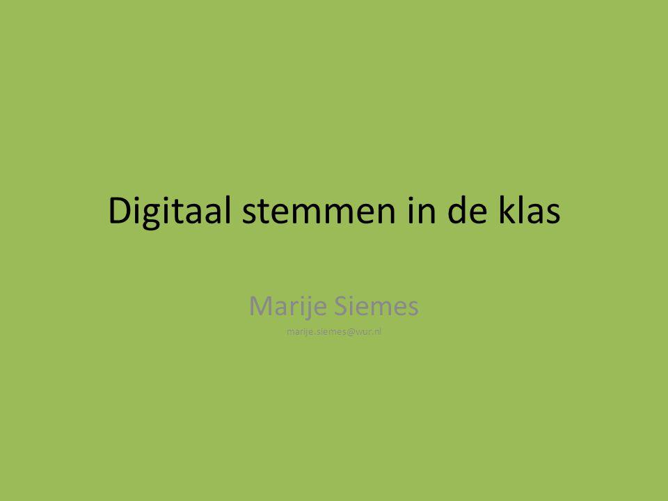 Digitaal stemmen in de klas Marije Siemes marije.siemes@wur.nl