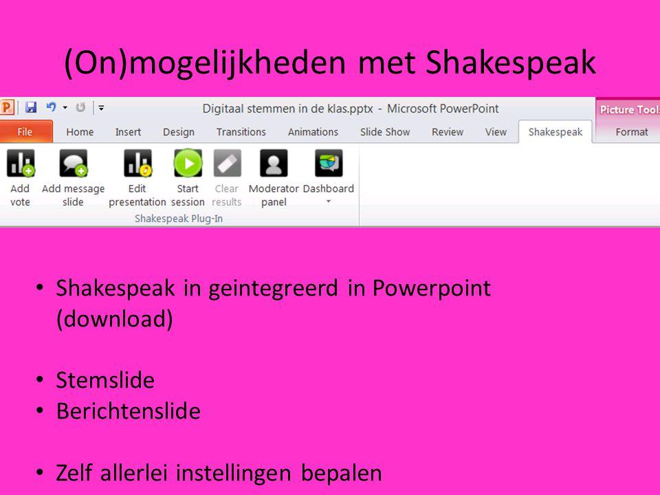 (On)mogelijkheden met Shakespeak Shakespeak in geintegreerd in Powerpoint (download) Stemslide Berichtenslide Zelf allerlei instellingen bepalen
