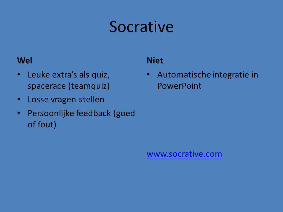 Socrative Wel Leuke extra's als quiz, spacerace (teamquiz) Losse vragen stellen Persoonlijke feedback (goed of fout) Niet Automatische integratie in P
