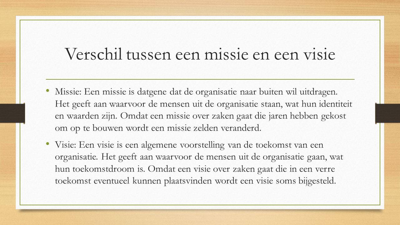 Verschil tussen een missie en een visie Missie: Een missie is datgene dat de organisatie naar buiten wil uitdragen. Het geeft aan waarvoor de mensen u