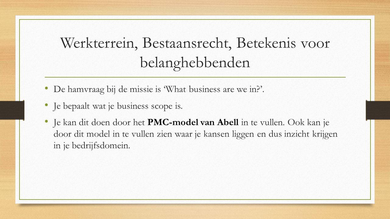 PMC De volgende drie vragen moeten dan worden beantwoord: Markt: Op wie richten we ons.