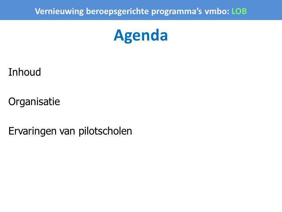 Vernieuwing beroepsgerichte programma's vmbo: LOB Agenda Inhoud Organisatie Ervaringen van pilotscholen
