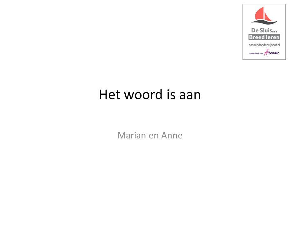 Het woord is aan Marian en Anne