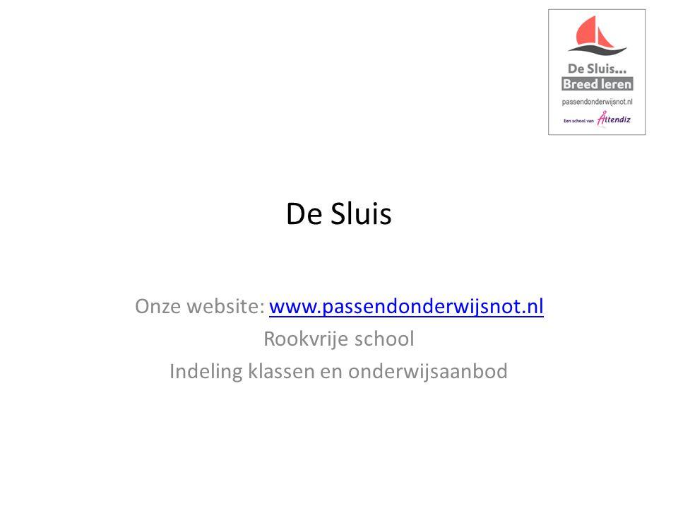 De Sluis Onze website: www.passendonderwijsnot.nlwww.passendonderwijsnot.nl Rookvrije school Indeling klassen en onderwijsaanbod
