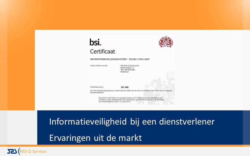 Informatieveiligheid bij een dienstverlener Ervaringen uit de markt