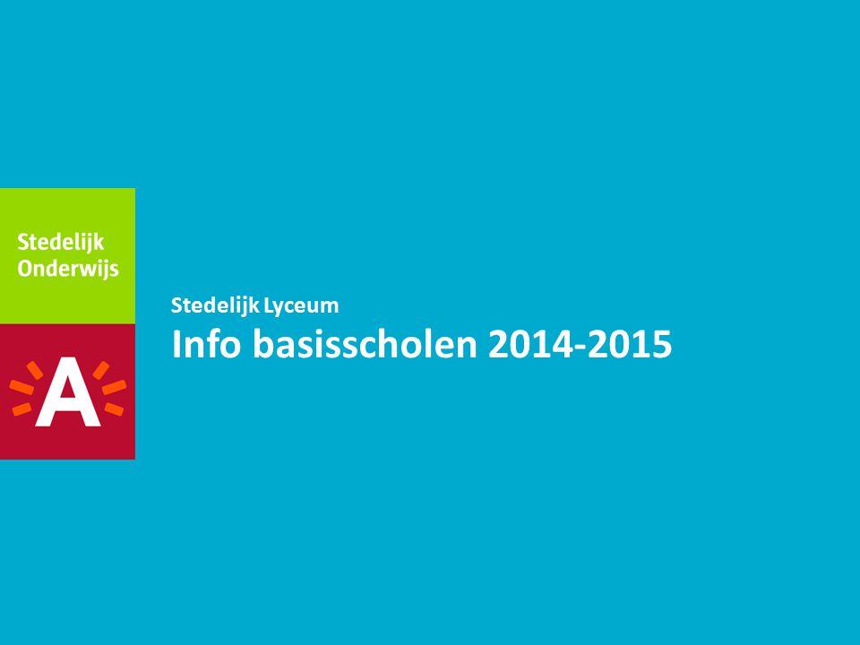 Info basisscholen 2014-2015 Stedelijk Lyceum