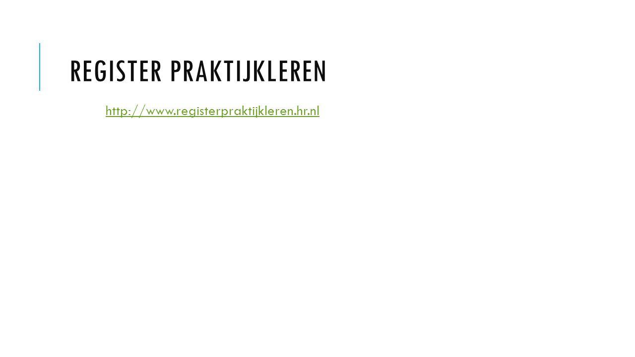 REGISTER PRAKTIJKLEREN http://www.registerpraktijkleren.hr.nl