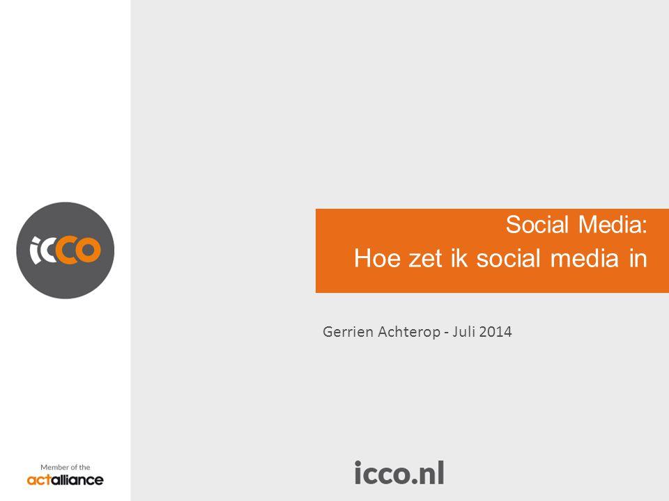Social Media: Hoe zet ik social media in Gerrien Achterop - Juli 2014