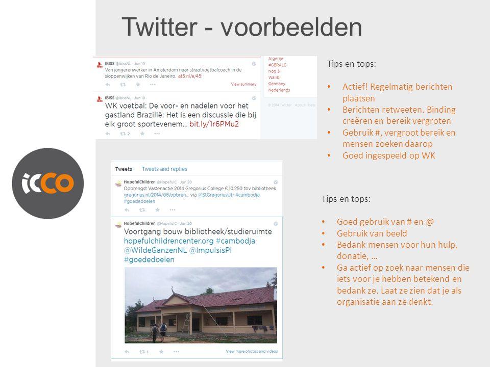 Twitter - voorbeelden Tips en tops: Actief.Regelmatig berichten plaatsen Berichten retweeten.