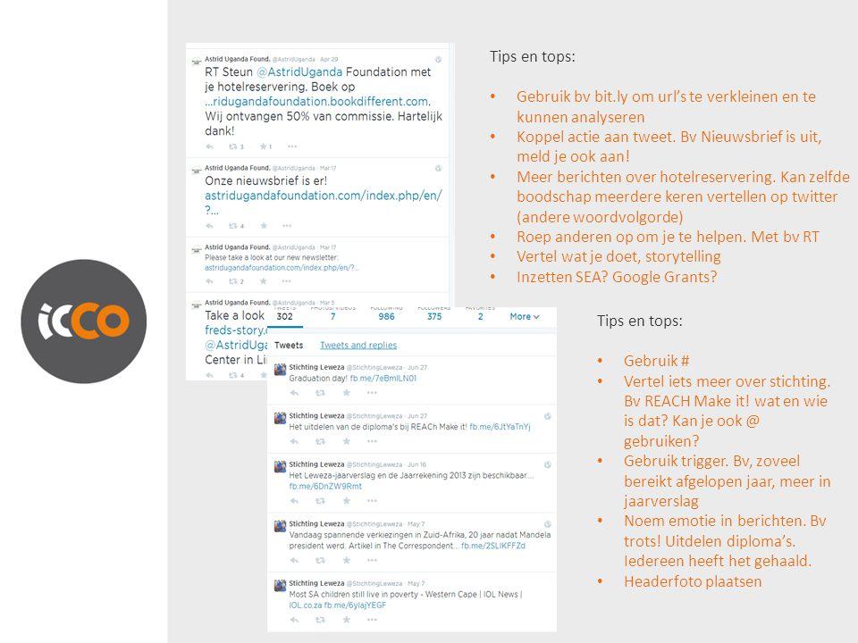 Tips en tops: Gebruik bv bit.ly om url's te verkleinen en te kunnen analyseren Koppel actie aan tweet.