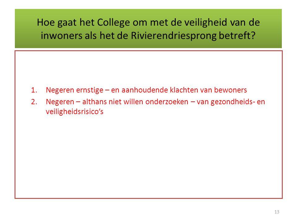 Hoe gaat het College om met de veiligheid van de inwoners als het de Rivierendriesprong betreft.