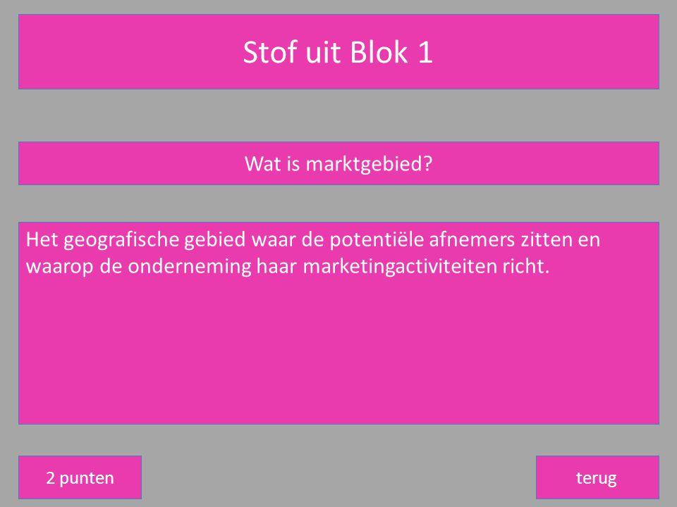 Stof uit Blok 1 terug Wat is marktgebied.