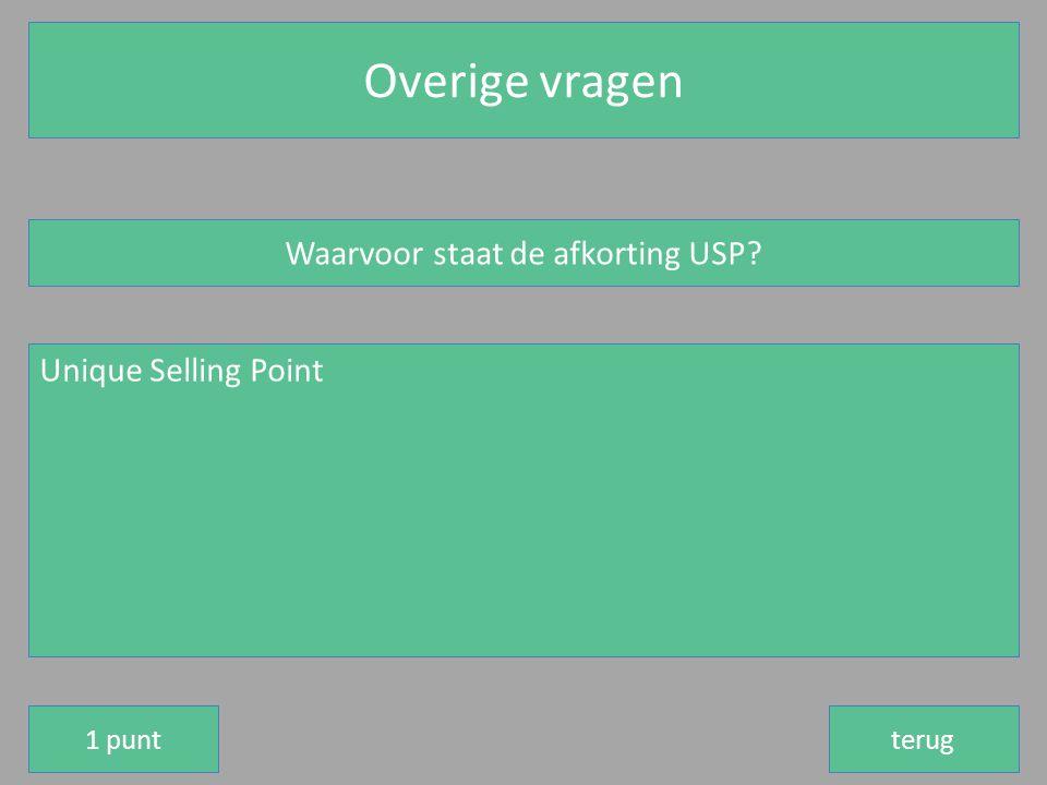 Overige vragen terug Waarvoor staat de afkorting USP? Unique Selling Point 1 punt