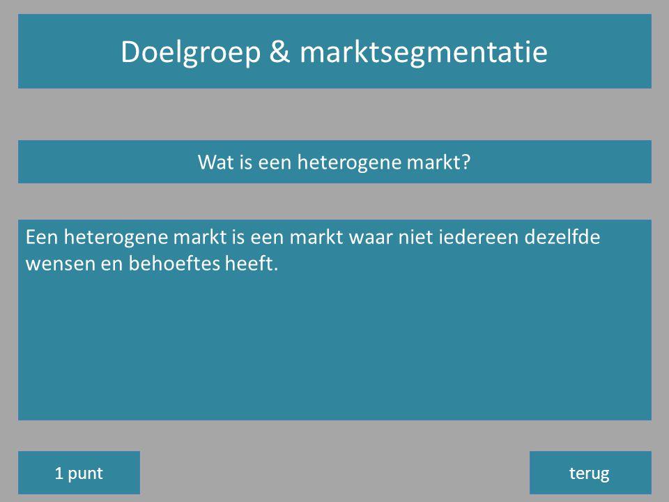 Doelgroep & marktsegmentatie terug Wat is een heterogene markt.
