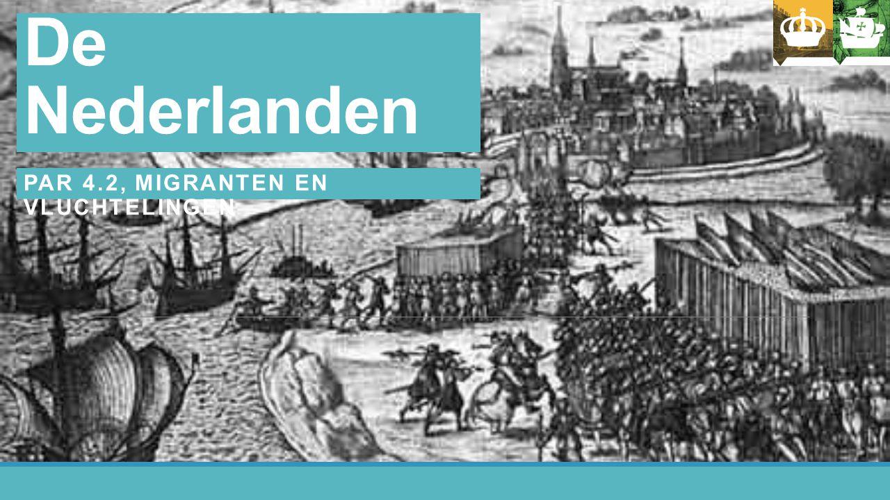 Hoofdstuk 4 De Nederlanden PAR 4.2, MIGRANTEN EN VLUCHTELINGEN