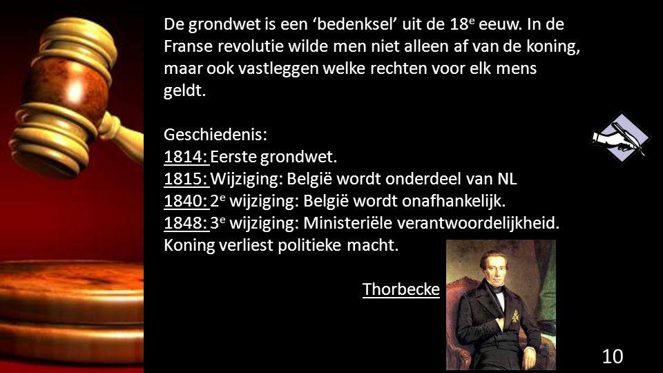 De grondwet is een 'bedenksel' uit de 18 e eeuw.