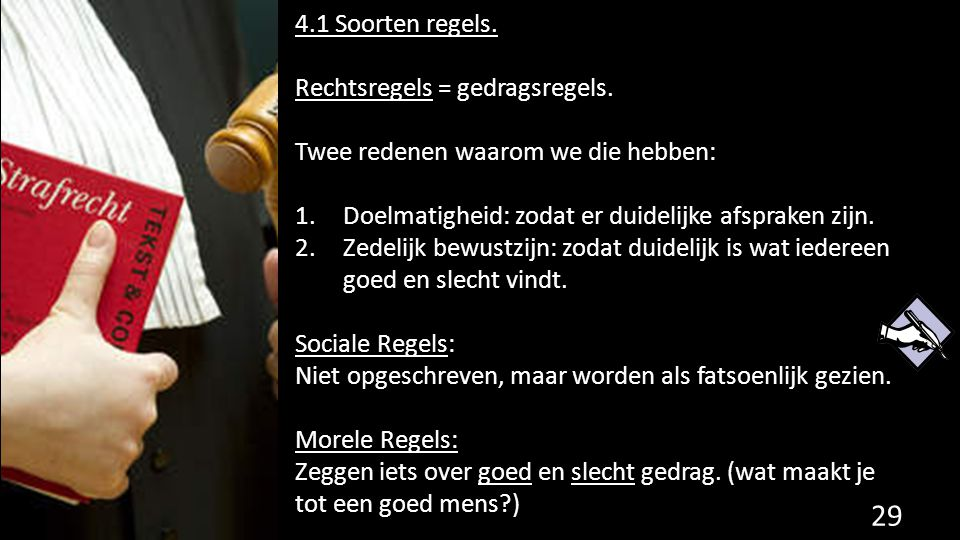4.1 Soorten regels.Rechtsregels = gedragsregels.